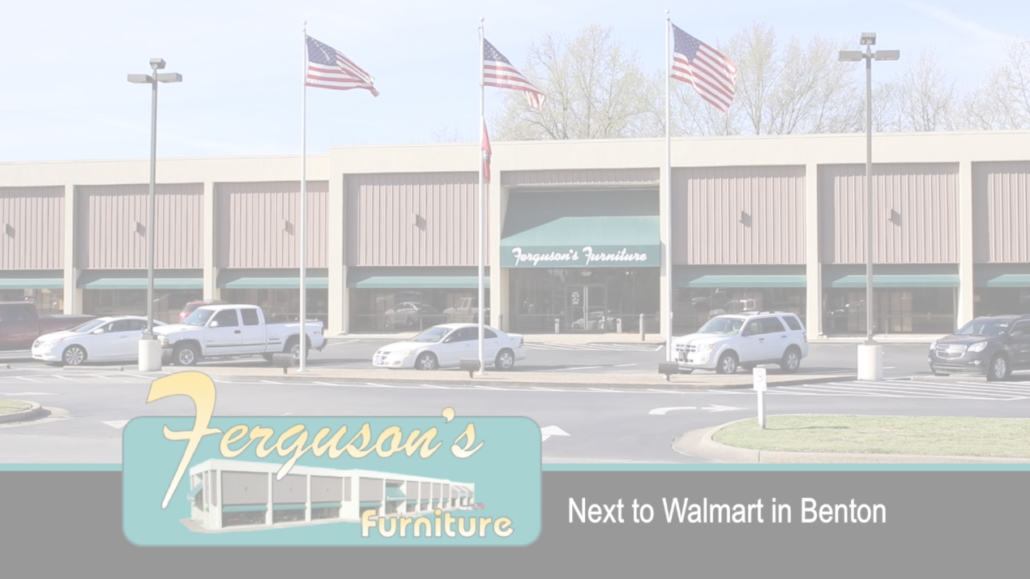Ferguson's Furniture in Benton Arkansas sells furniture and mattresses, tables, bedding, couch, recliner, lamps, wall decor, decor, home furnishings